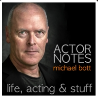 Michael Bott Actor Notes